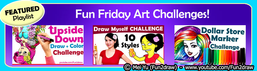 Watch Fun Friday art challenges and personal art illustrations - current featured YouTube video playlist.